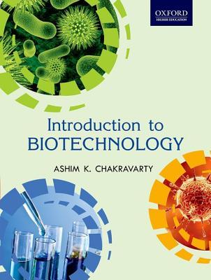 Introduction to Biotechnology By Chakravarty, Ashim K.