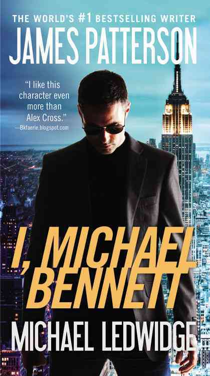 I, Michael Bennett By Patterson, James/ Ledwidge, Michael