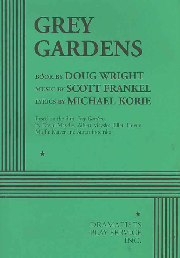Grey Gardens By Wright, Doug/ Frankel, Scott (COP)/ Korie, Michael (COP)