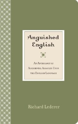 Anguished English By Lederer, Richard/ Thompson, Bill (ILT)
