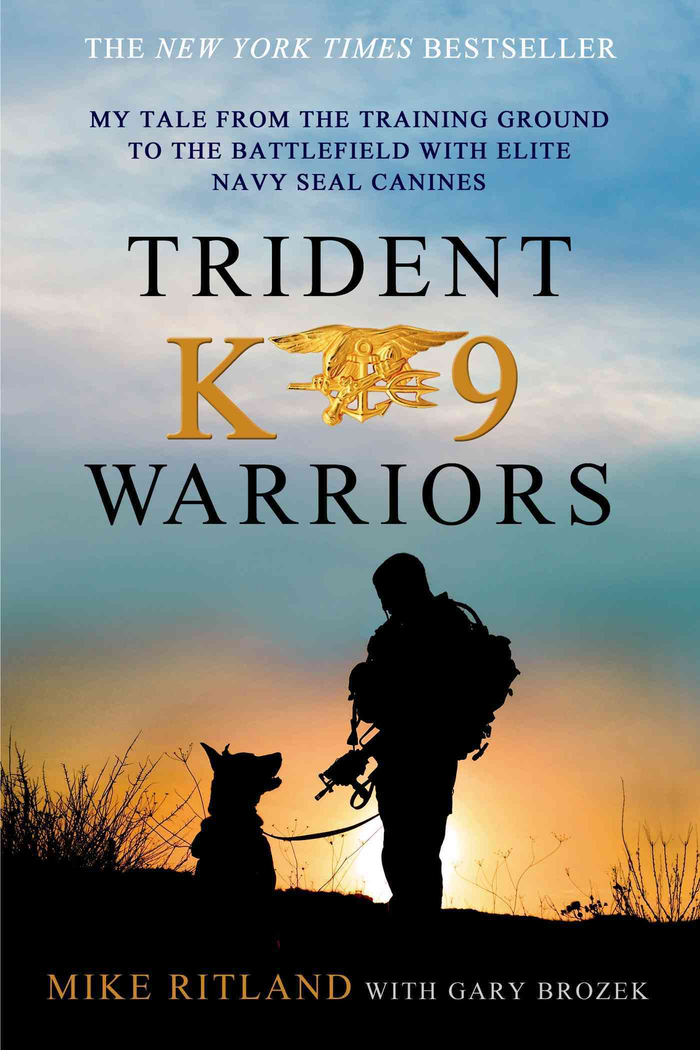 Trident K9 Warriors By Ritland, Michael/ Brozek, Gary