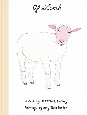 Of Lamb By Harvey, Matthea/ Porter, Amy Jean (ILT)